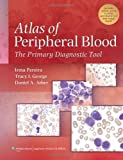 img - for Atlas of Peripheral Blood: The Primary Diagnostic Tool 1st (first) Edition by Pereira MT (ASCP) SH, Irma, George MD, Tracy I., Arber MD, published by Lippincott Williams & Wilkins (2011) book / textbook / text book