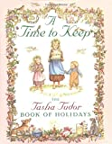 A Time to Keep: The Tasha Tudor Book of Holidays (0026890917) by Tasha Tudor