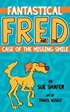 img - for Fantastical Fred and the Case Of The Missing Smile book / textbook / text book