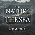 The Nature of the Sea | Adam Callis