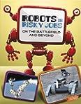 Robots in Risky Jobs: On the Battlefi...