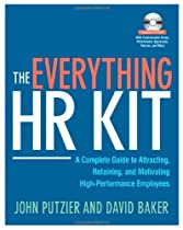The Everything HR Kit: A Complete Guide to Attracting, Retaining, and Motivating High-Performance Employees (Book & CD Rom)