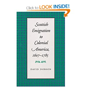 Scottish Emigration to Colonial America, 1607-1785 by David Dobson