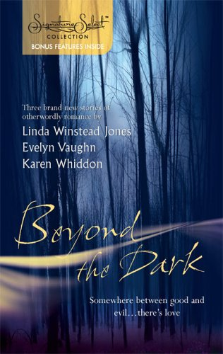 Beyond The Dark: Forever Mine Haunt Me Soul Of The Wolf (Harlequin Signature Select), LINDA WINSTEAD JONES, EVELYN VAUGHN, KAREN WHIDDON