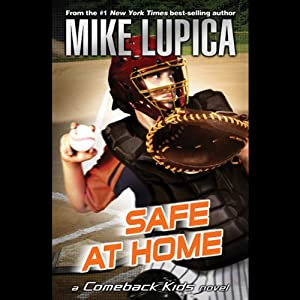 Safe at Home: A Comeback Kids Novel | [Mike Lupica]