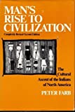 Man's Rise to Civilization: The Cultural Ascent of the Indians of North America (0525152709) by Peter Farb