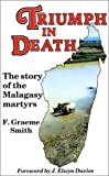Triumph in Death: The Story of the Malagasy Martyrs