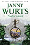 Traitor's Knot: Bk.4 (Wars of Light & Shadow 7)
