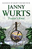 The Alliance of Light: Traitor's Knot Bk.4 (The Wars of Light & Shadow) (0007101139) by Wurts, Janny