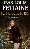 Les Chroniques des Elfes, Tome 3 : Le sang des elfes
