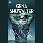 The Darkest Passion (       UNABRIDGED) by Gena Showalter Narrated by Max Bellmore