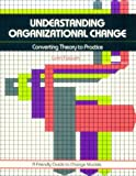 img - for Understanding Organizational Change: Converting Theory to Practice (Crisp Fifty-Minute Books) book / textbook / text book