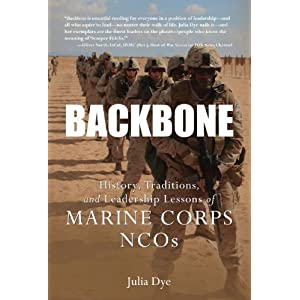Backbone: History, Traditions, and Leadership Lessons of Marine Corps NCOs (General Military)
