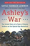 img - for Ashley's War: The Untold Story of a Team of Women Soldiers on the Special Ops Battlefield 1St edition by Lemmon, Gayle Tzemach (2015) Hardcover book / textbook / text book