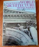 Outline of World Architecture (0706402561) by Raeburn, Michael