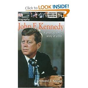 John F. Kennedy (DK Biography) Howard S. Kaplan