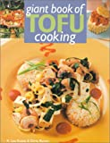 Giant Book Of Tofu Cooking: 350 Delicious & Healthful Recipes