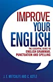 img - for Improve Your English: The Essential Guide to English Grammar, Punctuation and Spelling book / textbook / text book