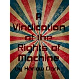 A Vindication of the Rights of Machine ~ Harlow Clark