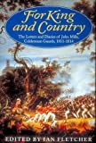 img - for For King and Country: Letters and Diaries of John Mills, Coldstream Guards, 1811-14 book / textbook / text book