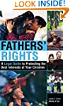 Fathers' Rights: A Legal Guide to Pro...