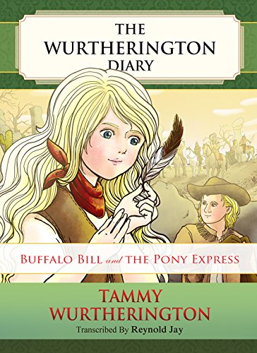 Buffalo Bill and the Pony Express (The Wurtherington Diary Book 6)