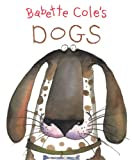img - for Babette Cole's Dogs book / textbook / text book