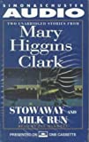 img - for Stowaway and Milk Run: Two Unabridged Stories From Mary Higgins Clark book / textbook / text book