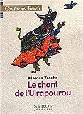 """Afficher """"Le Chant de l'Uirapourou et autres contes du Brésil"""""""