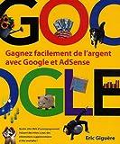 echange, troc Eric Giguère - Gagnez facilement de l'argent avec Google et AdSense