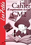 CAHIER D'EXPRESSION ECRITE CM2. Cycle...