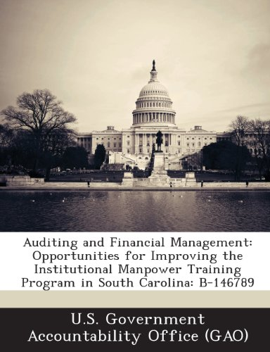 Auditing and Financial Management: Opportunities for Improving the Institutional Manpower Training Program in South Carolina: B-146789