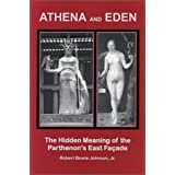 Athena and Eden: The Hidden Meaning of the Parthenon's East Faade.