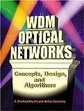 WDM Optical Networks: Concepts, Design, and Algorithms