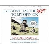 Everyone Has the Right to My Opinion: Investor's Business Daily Pulitzer Prize-Winning Editorial Cartoonist ~ Michael Ramirez