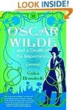 Oscar Wilde and a Death of No Importance: A Mystery (Oscar Wilde Mysteries)
