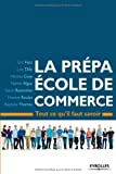 echange, troc Loïc Dilly, Patrick Nguy, Baptiste Thomas, Sarah Rezenthel, Thomas Roulet, Eric Flatt, Nicolas Guay - La prépa Ecole de commerce : Tout ce qu'il faut savoir