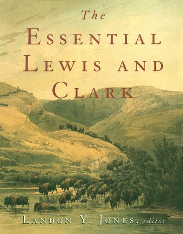 The Essential Lewis and Clark, Landon Y. Jones