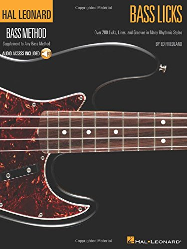 Bass Licks: Over 200 Licks, Lines, and Grooves in Many Rhythmic Styles (Hal Leonard Bass Method)