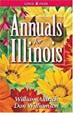 img - for Annuals for Illinois by Aldrich, William, Williamson, Don (2004) Paperback book / textbook / text book