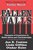 Fallen Walls: Prisoners of Conscience in South Africa and Czechoslovakia (0765802295) by Coetzee, Jan K.