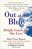Out of the Blue: Delight Comes into Our Lives (0060928387) by Hansen, Mark Victor