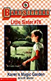 Karen's Magic Garden (Baby-Sitters Little Sister, No. 76) (0590691848) by Martin, Ann M.