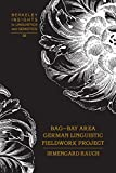 Irmengard Rauch Bag - Bay Area German Linguistic Fieldwork Project (Berkeley Insights in Linguistics and Semiotics)