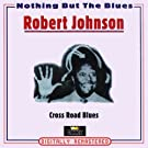Cross Road Blues (Nothing But the Blues)