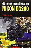 Jérôme Geoffroy Obtenez le meilleur du Nikon D3200