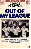 Out of My League (The Penguin sports library) (014006429X) by Plimpton, George
