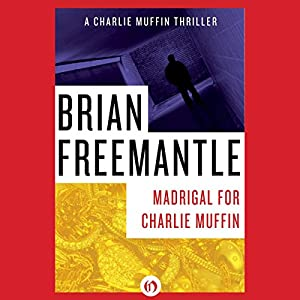 Madrigal for Charlie Muffin | [Brian Freemantle]