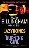 Mark Billingham Lazybones/The Burning Girl: Numbers 3 & 4 in series (Tom Thorne Omnibus 2)