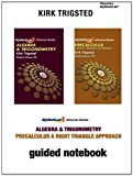 Guided Notebook for Trigsted Algebra  &  Trigonometry/Precalculus: A Right Triangle Approach